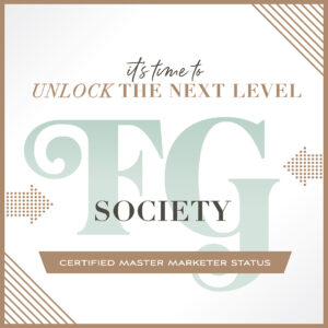 It's time to unlock the next level FG Society Certified Master Marketer Status